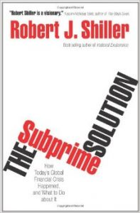 The Subprime Solution - How Today`s Global Financial Crisis Happened, and What to Do about It: Book by Robert J. Shiller