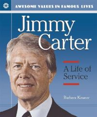 Jimmy Carter: A Life of Service: Book by Barbara Kramer