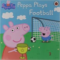 Peppa Pig: Peppa Plays Football: Book by Ladybird