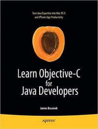 Learn Objective-C for Java Developers (English) (Paperback): Book by James Bucanek