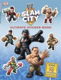 Ultimate Sticker Book: WWE Slam City (English) (Paperback): Book by BradyGames