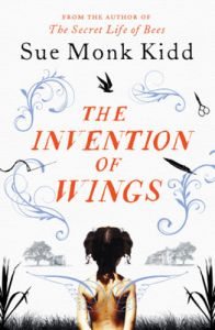 THE INVENTION OF WINGS: Book by Sue Monk Kidd