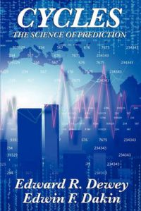 Cycles the Science of Prediction: Book by Edward R. Dewey