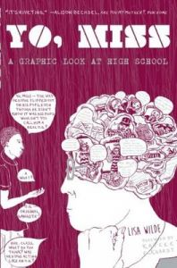 Yo Miss: A Graphic Look at High Schoool: Book by Lisa Wilde