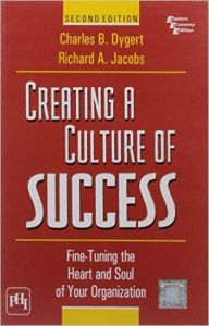 CREATING A CULTURE OF SUCCESS - FINE TUNING THE  Second Edition (Hardcover): Book by DYGERT, JACOBS