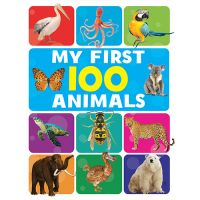 My First 100 Animals: Book by Pegasus Team