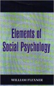 Elements of Social Psychology (English) 01 Edition (Paperback): Book by William Flexner
