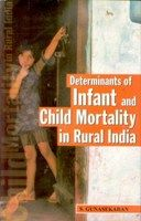 Determinants of Infant And Child Mortality In Rural India: Book by S. Gunasekaran