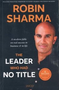 The Leader Who Had No Title (English): Book by Robin S. Sharma