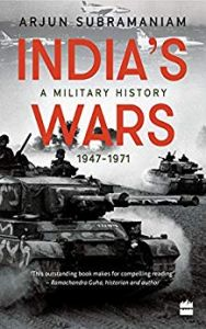 India's Wars: A Military History, 1947-1971: Book by Arjun Subramaniam