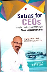 Sutras For CEOs Acquire Leadership Wisdom From Global Leadership Gurus (English): Book by M. S. Rao