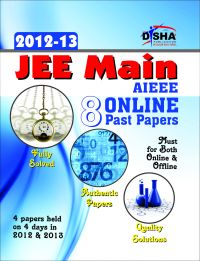 JEE Main/ AIEEE 8 Online Past Solved Papers (2012 - 13) Must for all JEE Main aspirants: Book by Disha Experts