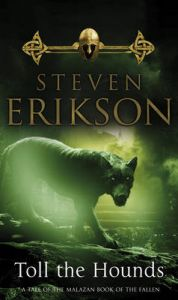 Toll The Hounds: Book by Steven Erikson