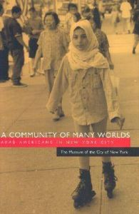 A Community of Many Worlds: Arab-Americans in New York City: Book by The Museum of the City of New York
