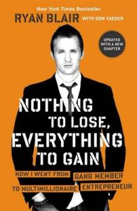 Nothing to Lose, Everything to Gain: Book by Ryan Blair