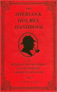 The Sherlock Holmes Handbook: Methods and Mysteries of the World's Greatest Detective: Book by Ransom Riggs