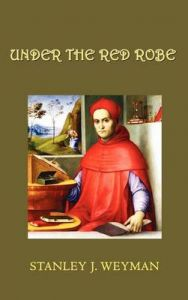Under the Red Robe: Book by Stanley J Weyman