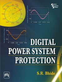 DIGITAL POWER SYSTEM PROTECTION: Book by BHIDE S. R.