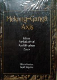 Mekong-Ganga Axis (English) (Hardcover): Book by Pankaj Mittal