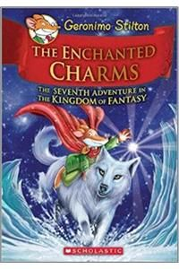 Geronimo Stilton and the Kingdom of Fantasy #7: The Enchanted Charms (English): Book by Geronimo Stilton