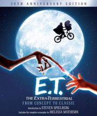 E.T.: The Extra-Terrestrial from Concept to Classic: The Illustrated Story of the Film and the Filmmakers: Book by Steven Spielberg