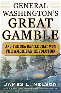 George Washington's Great Gamble: And the Sea Battle That Won the American Revolution: Book by James  L. Nelson