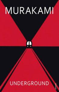 Underground: The Tokyo Gas Attack and the Japanese Psyche: Book by Haruki Murakami