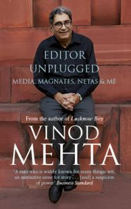 Editor Unplugged : Media, Magnates, Netas & Me (English) (Hardcover): Book by Vinod Mehta