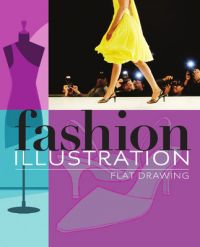 FASHION ILLUSTRATION : FLAT DRAWING - 9781405498098 (English): Book by Maite Lafuente/danela Santos Quartino