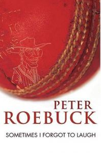Sometimes I Forgot to Laugh: Book by Peter Roebuck