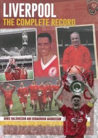 Liverpool: The Complete Record: Book by Arnie Baldursson