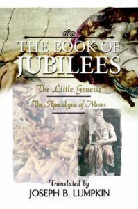 The Book of Jubilees; The Little Genesis, The Apocalypse of Moses: Book by Joseph, B. Lumpkin
