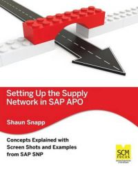 Setting Up the Supply Network in SAP Apo: Book by Shaun Snapp