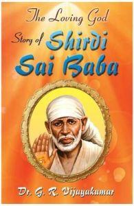 The Loving God Story of Shirdi Sai Baba: Book by Dr. G.R. Vijaya kumar