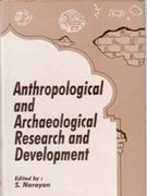 Anthropological And Archaeological Research And Development: Book by S. Narayan