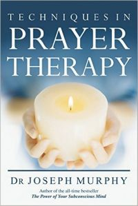 Techniques in Prayer Therapy: Book by Joseph Murphy