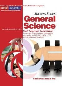 Success Series General Science: An Indispensable Book for Staff Selection Commission Combined Graduate Level Examination also Useful for IAS / PCS / NDA / CDS and all Other Examinations (English)
