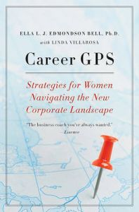 Career GPS: Strategies for Women Navigating the New Corporate Landscape: Book by Ella L J Edmondson Bell