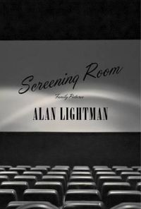 Screening Room: Family Pictures: Book by Alan Lightman (MASS INSTITUTE OF TECH)