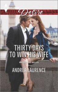 Thirty Days to Win His Wife: Book by Andrea Laurence