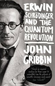 Erwin Schrodinger and the Quantum Revolution: Book by John R. Gribbin