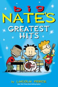Big Nate's Greatest Hits: Book by Lincoln Peirce