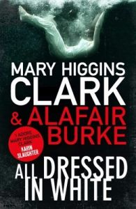 All Dressed in White (English) (Paperback): Book by Mary Higgins Clark, Alafair Burke