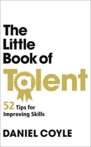 The Little Book of Talent (English) (Paperback): Book by Daniel Coyle