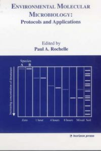 Environmental Molecular Microbiology: Protocols and Applications: Book by Paul A. Rochelle