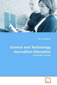 Science and Technology Journalism Education: Book by Don Cunningham