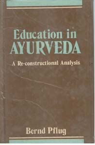 Education In Ayurveda: A Re-Constructional Analysis (English) (Hardcover): Book by Bernd Pflug