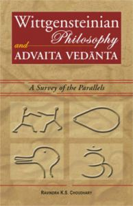 Wittgensteinian Philosophy and Advaita Vedanta: A Survey of the Parallels: Book by Ravindra K.S. Choudhary