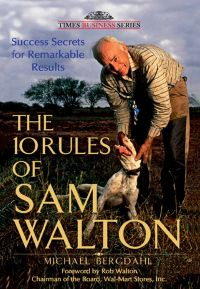 The 10 Rules of Sam Walton: Success Secrets for Remarkable Results: Book by Sam Walton