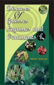 Diseases of Grasses Legumes and Ornaments: Book by Alfred Steferud